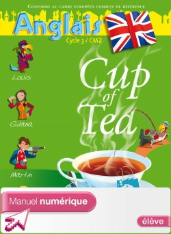 Cup of tea CM2 - Manuel numérique version élève