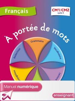 A portée de mots - Français CM1-CM2 - Manuel numérique enseignant avec adoption - Ed. 2012