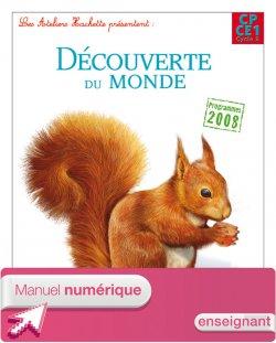 Les Ateliers Hachette Découverte du monde CP/CE1 - Manuel numérique enseignant - Ed 2012