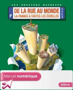 Dossiers Hachette Géo Cycle 3 - De la rue au monde - Manuel numérique élève - 2012