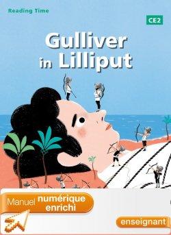 Reading Time Gulliver in Lilliput CE2 - Manuel numérique enrichi enseignant - Ed. 2013