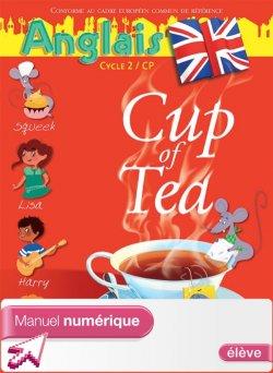 Cup of Tea Anglais CP - Manuel numérique simple élève - Edition 2013