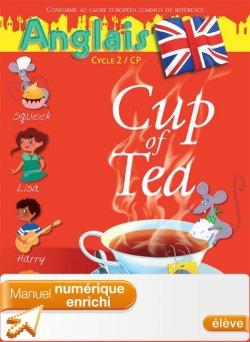 Cup of Tea Anglais CP - Manuel numérique enrichi élève - Edition 2013