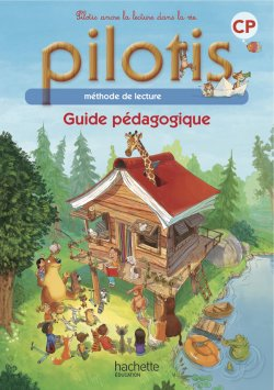 Lecture CP - Collection Pilotis - Guide pédagogique - Edition 2013