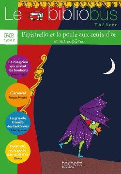 Le Bibliobus N° 38 CP/CE1 - Pipistrello et la poule aux oeufs d'or et autres - Livre élève - Ed 2014