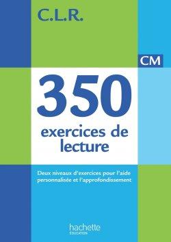 CLR 350 exercices de lecture CM - Livre de l'élève - Ed. 2014