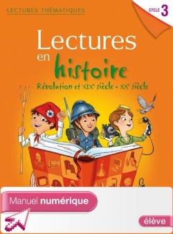 Lectures thématiques Cycle 3 - Histoire XIXe-XXe siècles - Manuel numérique simple élève - Ed. 2014
