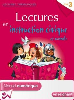 Lectures thématiques Cycle 3 - Instruction civique et morale - Manuel num simple enseignant Ed. 2014