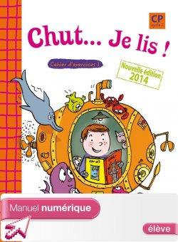 Chut... Je lis ! - Méthode de lecture CP - Cahiers élève 1 et 2 numériques version élève - Ed. 2014