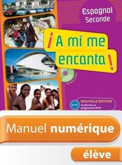 Manuel numérique Espagnol A mi me encanta 2de - Licence élève - Edition 2010