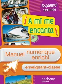 Manuel numérique Espagnol A mi me encanta 2de - Licence enseignant - Edition 2010