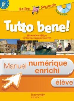 Manuel numérique élève Tutto bene 2de - Italien - Edition 2010 - licence élève enrichie