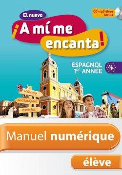 Manuel numérique El nuevo ¡A mi me encanta Espagnol 1re année - Licence élève - ed. 2012!