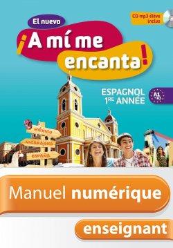 Manuel numérique El nuevo ¡A mi me encanta! Espagnol 1re année - Licence enseignant - Ed. 2012