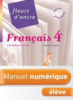 Manuel numérique Fleurs d'encre - Français 4e - Licence élève - Edition 2011