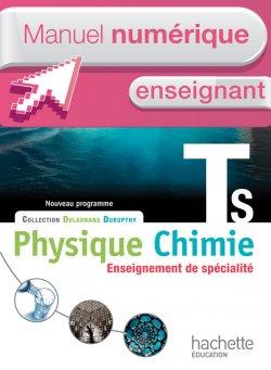 Manuel numérique Physique-Chimie T S spécialité - Licence enseignant - Edition 2012