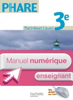 Manuel numérique mathématiques Phare 3e - Licence enseignant - Edition 2012
