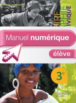 Manuel numérique Histoire-Géographie-Education Civique 3e - Licence élève - Edition 2012