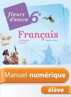 Manuel numérique Fleurs d'encre français 6e - Licence élève - Edition 2014