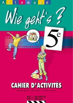 Wie geht's? 5e LV1 - Allemand - Cahier d'activités - Edition 2001