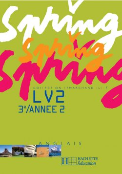Spring 3e LV2 - Anglais - Workbook - Edition 2005