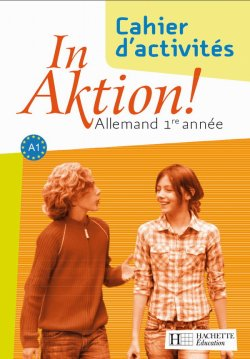 In Aktion Palier 1 année 1 - Allemand - Cahier d'exercices - Edition 2007