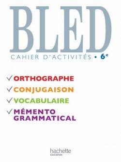 Bled 6e - Cahier d'activités - Edition 2009