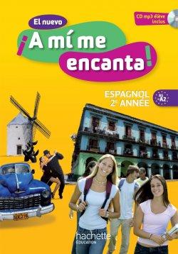 El nuevo A mi me encanta 2e année - Espagnol - Livre de l'élève - édition 2013