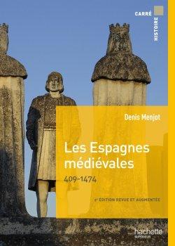 Les Espagnes médiévales 409-1474