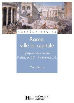 Rome, ville et capitale - IIe siècle av. J.-C. / IIe siècle apr. J.-C.