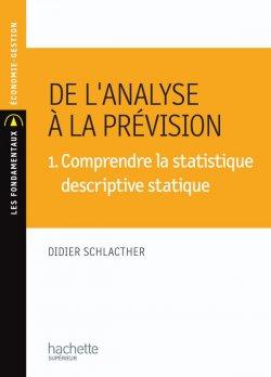 De l'analyse à la prévision 1. Comprendre la statistique descriptive statique