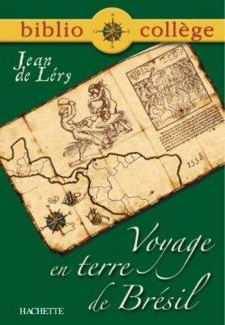 Bibliocollège - Voyage en Terre de Brésil, Jean de Léry