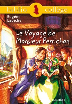 Bibliocollège - Le voyage de Monsieur Perrichon, Eugène Labiche