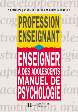 Enseigner à des adolescents - Manuel de psychologie