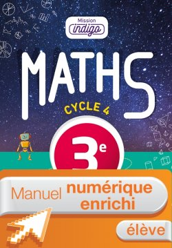 Manuel numérique Mission Indigo mathématiques cycle 4 / 3e - Licence enrichie élève - éd. 2016