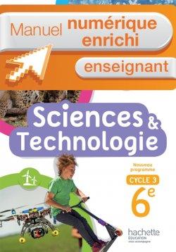 Manuel numérique Sciences et Technologie cycle 3 / 6e - Licence enrichie enseignant - éd. 2016