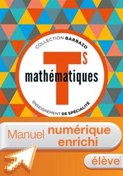 Manuel numérique Mathématiques Barbazo Tle S spécialité - Licence enrichie élève - éd. 2016