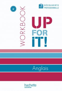 Up for it! 3e Découverte professionnelle - Workbook - Ed.2010