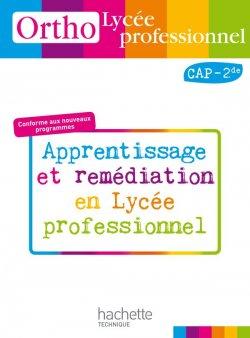 Ortho Lycée professionnel, CAP 2de Bac Pro - Livre élève - Ed.2010