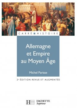 Allemagne et Empire au Moyen Âge (400-1510)