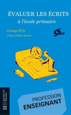 Evaluer les écrits à l'école primaire