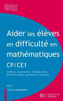 Aider les élèves en difficulté en maths CP et CE1 - Tome 2