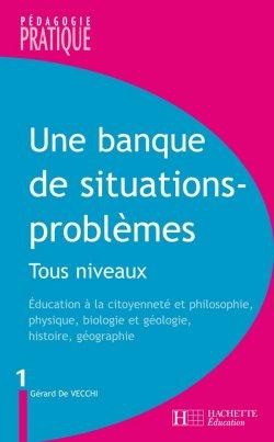 Une banque de situations-problèmes - Tous niveaux - Tome 1