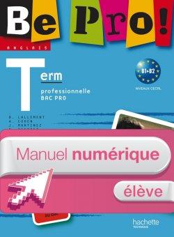 Be pro! Terminale Bac Pro - Manuel numérique - Licence élève - Ed.2011