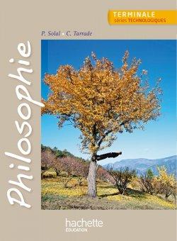 Philosophie Terminale séries technologiques - Livre élève - Ed. 2013