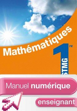 Mathématiques 1re STMG - Manuel numérique - Licence enseignant simple - Ed. 2012
