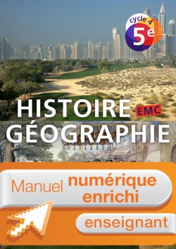 Manuel numérique Histoire-Géographie-EMC cycle 4 / 5e - Licence enrichie enseignant - éd. 2016