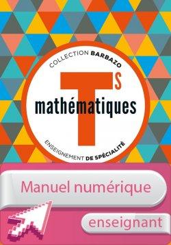 Manuel numérique Mathématiques Barbazo Tle S spécialité - Licence enseignant - éd. 2016