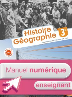 Histoire - Géographie 3e - Manuel numérique enseignant simple - Éd. 2016