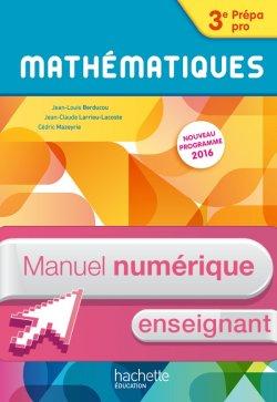 Mathématiques 3e Prépa-Pro - Manuel numérique enseignant simple - Ed. 2016